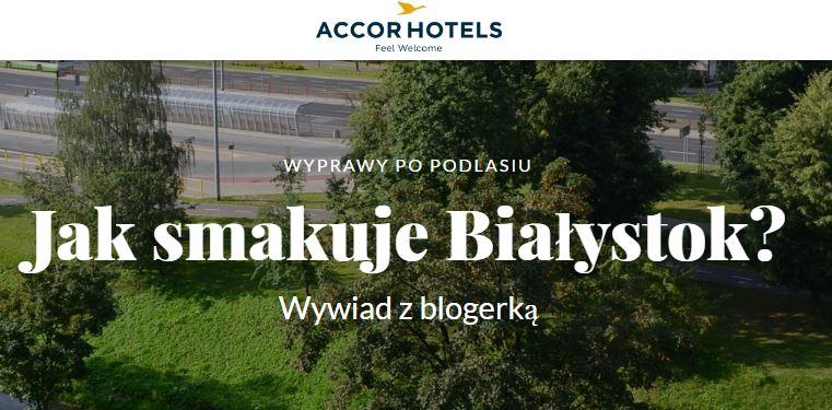 AccorHotels - Jak smakuje Białystok? Opowiada Marta Gawrychowska